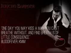 Bloodfever by Karen Marie Moning (And then Mac realizes this, in correlation to another quote)