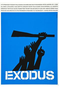 Poster for Otto Preminger's 'Exodus' by Saul Bass. For this poster, Bass did not want audiences to think that this was a biblical film, hence the guns and the sense of immediate conflict. Saul Bass Posters, Film Posters, Graphic Posters, Cinema Posters, Massimo Vignelli, Milton Glaser, John Derek, Eva Marie Saint, Sound Art