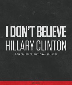 Secret emails. Questionable campaign donations. Endless hypocrisy. Repin if you don't believe Hillary Clinton.