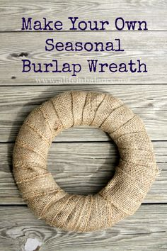 Learn how to make your own seasonal burlap wreath that you can change for each holiday of the year! | home decor