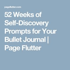 52 Weeks of Self-Discovery Prompts for Your Bullet Journal | Page Flutter