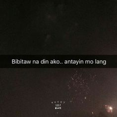 Malapit na Bisaya Quotes, Patama Quotes, Hurt Quotes, Tweet Quotes, Crush Quotes, Life Quotes, Filipino Quotes, Pinoy Quotes, Filipino Funny