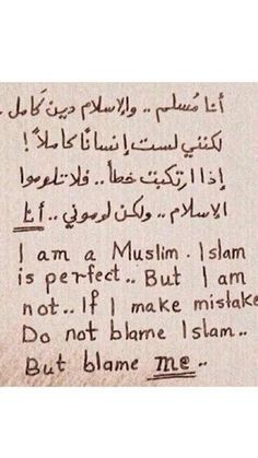 الإسلام دين كامل لكني لست إنسانا كاملا I'm a muslim … Do not blame Islam Or the Messenger of Allah #I_love_Muhammad ""