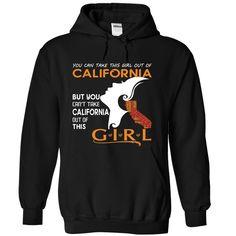 You Cant Take California Outta Girl - T-Shirt, Hoodie, Sweatshirt