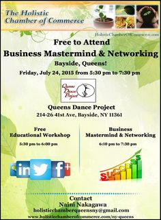 Free Business Mastermind Networking in Bayside, Queens! Friday, July 24, 2015 from 5:30 pm to 7:30 pm Queens Dance Project, 214-26 41st Ave, Bayside, NY 11361  Register Online Here http://conta.cc/1fhy4DH