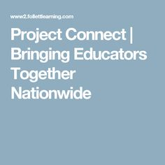 Project Connect | Bringing Educators Together Nationwide Digital Citizenship, Library Ideas, Professional Development, Sparkles, Connection, Bring It On, Education, Projects, Log Projects