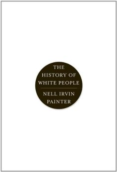 The History of White People by Nell Irvin Painter,http://www.amazon.com/dp/0393339742/ref=cm_sw_r_pi_dp_1Cfqtb0BRVE913JF