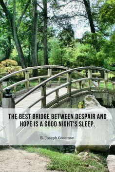 The best bridge between despair and hope is a good night's sleep. #quote #sleep