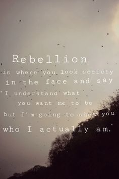 rebellious quotes - Google Search