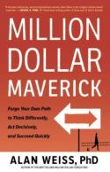 In Million Dollar Maverick, Alan Weiss shares his own entrepreneurial story to help others gain influence, build confidence, and develop the critical thinking skills they need to discover the inside track to rapid success.