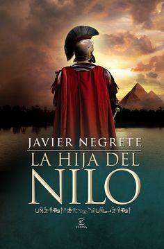 Novela Histórica: La hija del Nilo de Javier Negrete