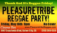 """Pleasuretribe Reggae - May 16, 2014 - Cinema Bar, Culver City - """"Join the Tribe - Feel the Vibe""""  Very special performance. No Cover - Los Angeles Live Reggae on a Friday Night - Join us and be IRIE"""