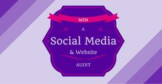 WIN a social media & website audit in my contest (ends March 30th 2014)