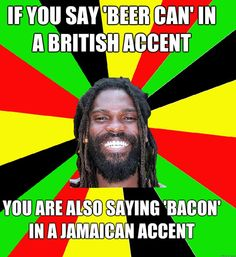 d7396b6448ba0a8392f924508d6cfda7 british accent it works i love jamaican accents humour, memes and funny things