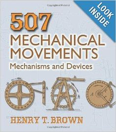 507 Mechanical Movements: Mechanisms and Devices (Dover Science Books): Henry T. Brown: