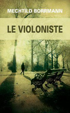 Le violoniste - Mechtild Borrmann #livre #Roman #suspense #littérature #book
