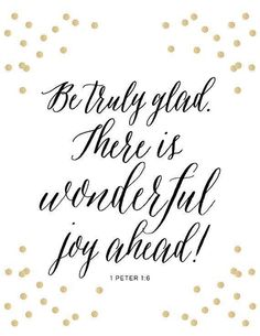 1 Peter Print - Scripture - Bible Verse - Be truly glad - wonderful joy ahead - Grace - Christian Art Grace Christian, Christian Quotes, Christian Art, Christian Living, Bible Verses Quotes, Bible Scriptures, Scripture Art, Faith Quotes, Cool Words