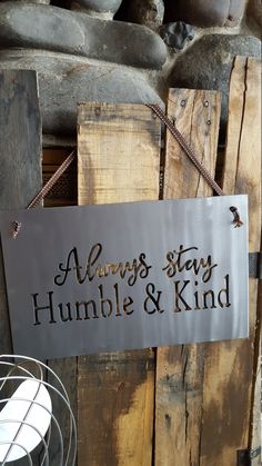 Nice Metal Sign, Always Stay Humble And Kind, Metal Sign, Rustic Sign, Rustic Home  Decor, Farmhouse Sign, Farmhouse Decor, Gifts, Lyric Sign Design Inspirations