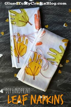 DIY Handprint Leaf Napkins {Craft} Create a one-of-a-kind keepsake with your child today and recreate these DIY Handprint Leaf Napkins. Perfect for your Thanksgiving tablescape! Leaf Crafts, Glue Crafts, Baby Crafts, Toddler Crafts, Twig Crafts, Acorn Crafts, Fabric Crafts, Thanksgiving Crafts For Kids, Thanksgiving Decorations