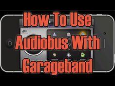 How To Use Audiobus With Garageband - YouTube