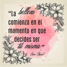"""""""La belleza comienza en el momento que decides ser tú misma"""" Coco Chanel   frases inspiradoras para mujeres   frases cortas positivas   #inspiración #mujerescristianas"""