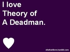Theory of a Deadman!!