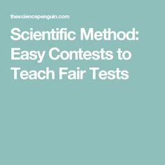 Scientific Method: Easy Contests to Teach Fair Tests