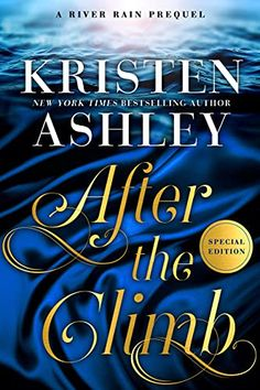 This Chick Read: After the Climb by Kristen Ashley Great Books, New Books, Kristen Ashley, Fire Book, Apple Books, Modern Romance, One Liner, Dream Guy, New Chapter