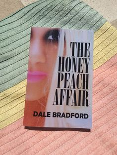 """The Honey Peach Affair"" http://www.ninasaini.com/2017/07/25/the-honey-peach-affair/ #BlogPost #TheHoneyPeachAffair #DaleBradford #BookReview"