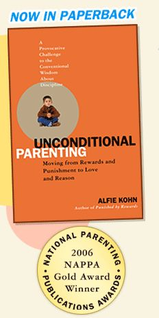 Alfie Kohn - Unconditional Parenting this is at the library