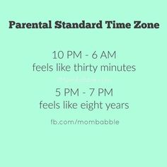 This is definitely the time zone we're in. via Mom Babble by Mary Katherine Backstrom
