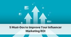 5 Must-Dos to Improve Your Influencer Marketing ROI Marketing Goals, Marketing Program, The Marketing, Digital Marketing Channels, Value Proposition, Marketing Professional, Target Audience, Influencer Marketing, Decision Making