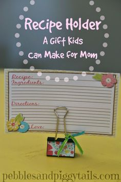 Binder Clip Recipe Holder. Great craft for Cub Scouts, Activity day girls, Girl Scouts, preschoolers. Easy, cheap, and sweet gift for Mother's Day.