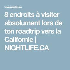8 endroits à visiter absolument lors de ton roadtrip vers la Californie | NIGHTLIFE.CA Night Life, Travel, Ideas, Places To Visit, California, Viajes, Traveling, Trips, Tourism