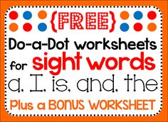 Free printable sight word mini-pack for preschool, pre-k, homeschool, or kindergarten. Includes dot marker worksheets for use with do-a-dot markers, plus a bonus worksheet! Super simple, bright colors, and free! Words: a, I, is, and, the