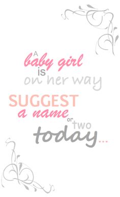 Baby shower name suggestion sign. 'A baby girl is on her way, suggest a name or two today!'