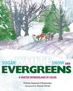 Sugar White Snow and Evergreens: A Winter Wonderland of Color / Sep 2014
