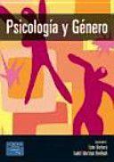 Psicología y género / coordinadoras, Ester Barberá Heredia, Isabel Martínez Benlloch ; coautores, Amparo Bonilla Campos... [et al.]