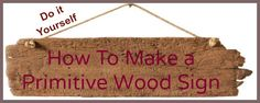 Making your own primitive wood sign may not be as hard as you think it may be. Even though you can find lots of different sayings and designs for these types of signs, you may be looking for a spec...