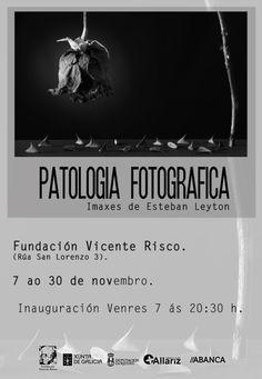 Patologia Fotográfica de Esteban Leyton en Fundación Vicente Risco, Allariz (Ourense) exposición fotografía