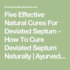 Five Effective Natural Cures For Deviated Septum - How To Cure Deviated Septum Naturally | Ayurvedic Natural Cure Supplements