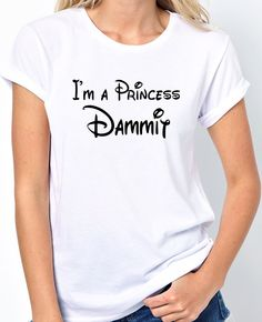 I'm a Princess Dammit, funny women's t-shirt your friends will love. Great for Disney or Cinderella lovers. BadassScreenDesigns.com