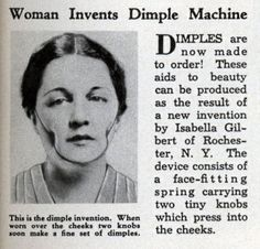 DimpleMachine - And not only does this marvelous invention give you dimples, but man, look how intensly happy it makes you. Two for the prize of one. Way to go Isabella!