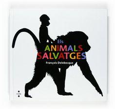 Els animals salvatges de François Delebecque https://www.amazon.es/dp/8466120254/ref=cm_sw_r_pi_dp_x_sT25yb2MA6V38