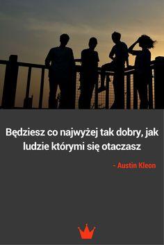 """Cytat Austin Kleon """"Twórcza kradzież"""" """"Będziesz co najwyżej tak dobry, jak ludzie którymi się otaczasz"""" #cytat #motywacyjny #praca"""