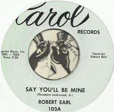 ROBERT EARL Say You'll Be Mine NORTHERN SOUL R&B 45 RPM RECORD