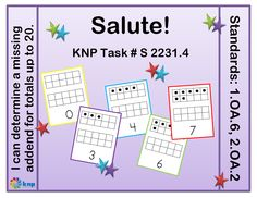 """Salute!"" - Determine a missing addend for totals up to 20. Supports learning Common Core Standards: 1.OA.6, 2.OA.2 [KNP Task # S 2231.4]"