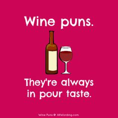 Pour yourself a glass of vino and drink in this list of wine puns. These puns are ideal for captions, gift tags, or any other time you want some dry humor. Pun Quotes, Funny Mom Quotes, Funny Dating Quotes, Funny Puns, Funny Food, Humor Quotes, Funny Humor, Drinking Puns, Funny Drinking Quotes