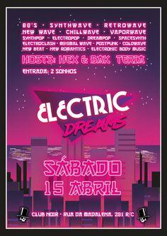 ❃ Electric Dreams #2 ❃ Sábado, 15 de Abril Evento ► https://www.facebook.com/events/1919645654975265 Hosts ► Hex + Bak_teria Entrada ► 2 Dreams Aberto das 23:00 às 4:00  ███████████████████████████████████████  Uma noite que aborda a estética Retrowave misturando o som de vários estilos musicais (como o Synth-Pop e o New Wave da década de 80's) com temas recentes dentro da mesma estética (Retro 80's, Synthwave, Vaporwave, Electroclash, etc). A regra prinicipal é Dançar. :)