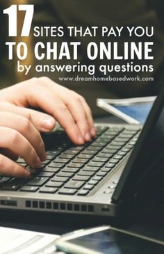 An easy way to earn extra money online is by answering questions through chat. Here's 17 trustworthy sites you can check out!